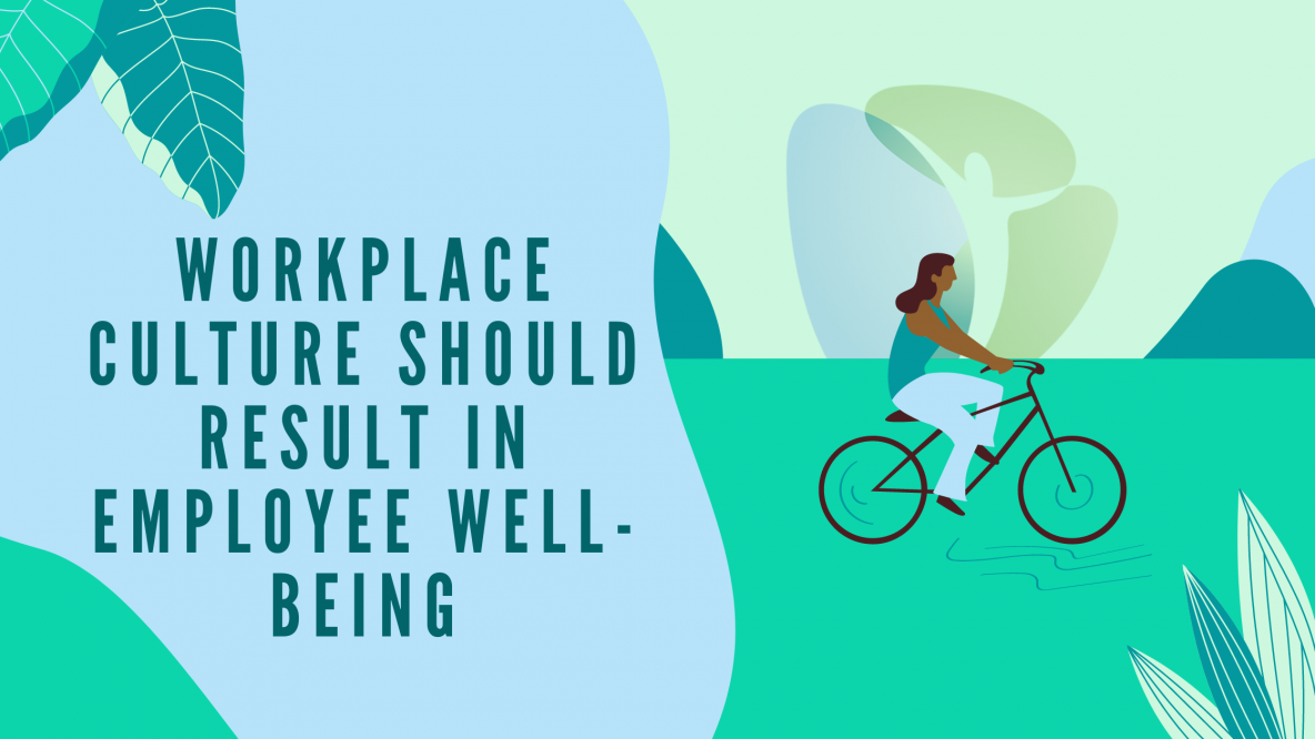 Workplace Culture Should Result in Employee Well-Being