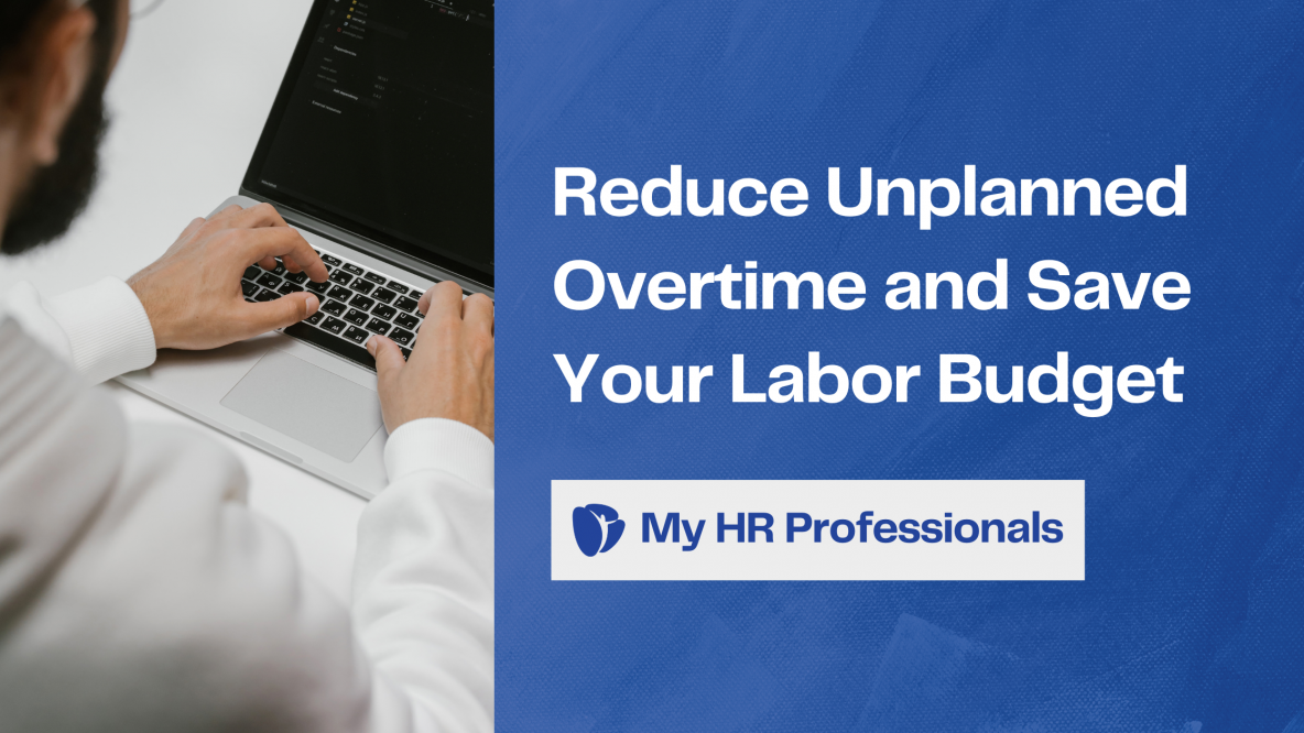 Reduce Unplanned Overtime and Save Your Labor Budget