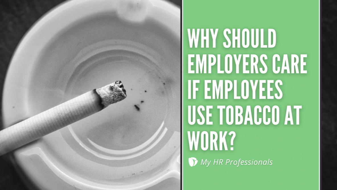 Why Should Employers Care if Employees Use Tobacco at Work